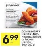 Compliments Chicken Strips - Nuggets - Burgers