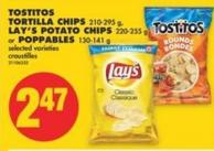 Tostitos Tortilla Chips - 210-295 g - Lay's Potato Chips - 220-255 g or Poppables - 130-141 g