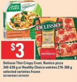 Delissio Thin Crispy Crust - Rustico Pizza 340-630 G Or Healthy Choice Entrées 276-306 G