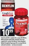 Tylenol Cold - 40's - Caplets - 24's - Syrup - 170/180 Ml - 500 Mg Eztab/caplet - 150's - Benylin All In One Caplets - 24's - Syrup - 170-250 Ml - Vicks Dayquil/ Nyquil Complete Liquicaps - 24's Or Syrup - 354 Ml