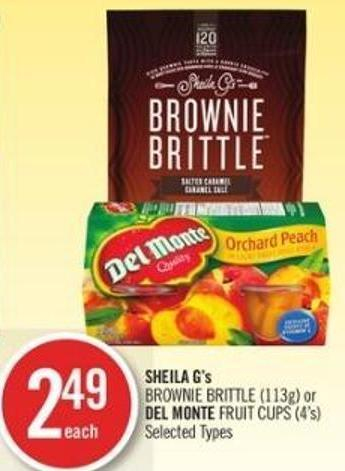 Sheila G's Brownie Brittle (113g) or Del Monte Fruit Cups (4's)