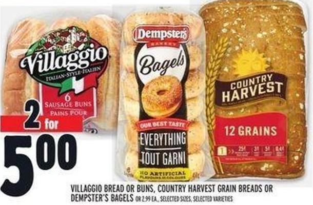 Villaggio Bread or Buns - Country Harvest Grain Breads or Dempster's Bagels
