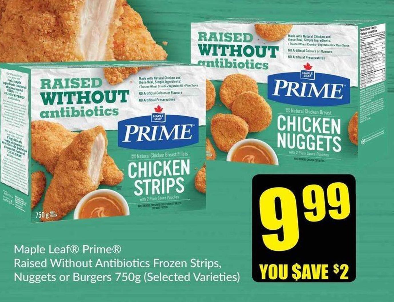 Maple Leaf Prime Raised Without Antibiotics Frozen Strips - Nuggets or Burgers 750g (Selected Varieties)