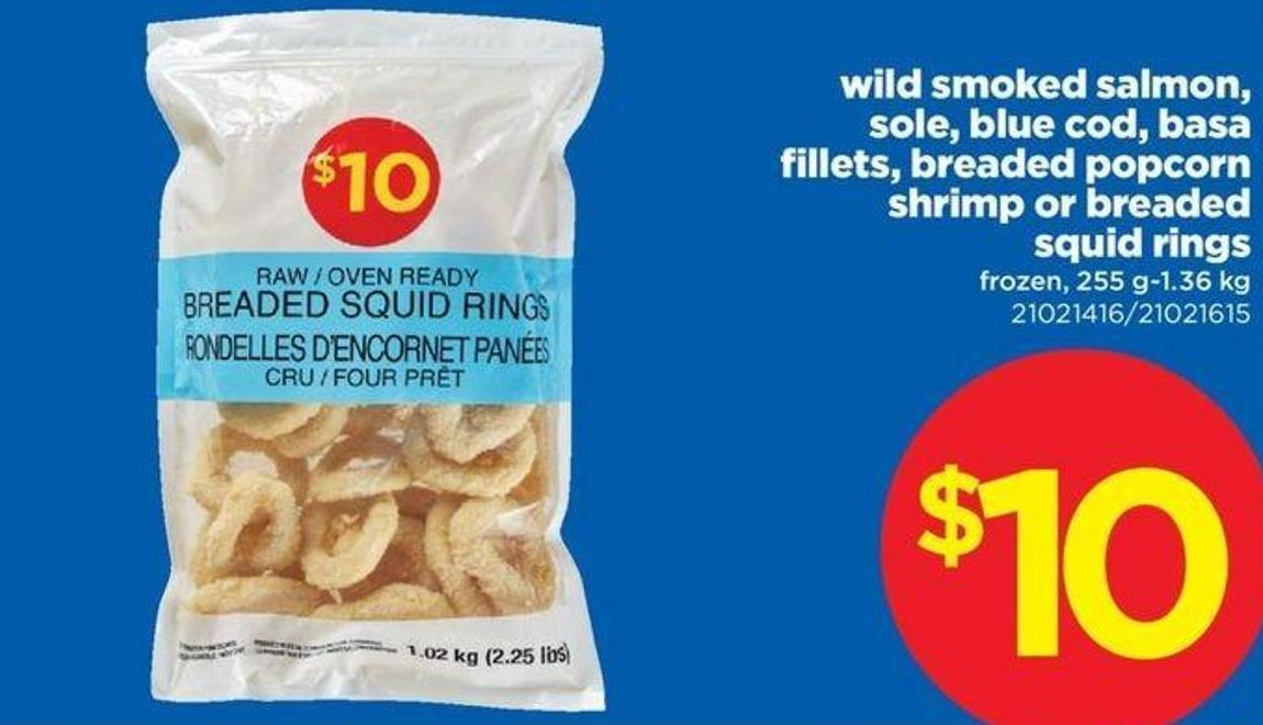 Wild Smoked Salmon - Sole - Blue Cod - Basa Fillets - Breaded Popcorn Shrimp Or Breaded Squid Rings - 255 G-1.36 Kg