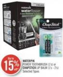 Waterpik Power Toothbrush (1's) or Chapstick Lip Balm (1's - 2's)