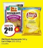Old Dutch Restaurante 360 g Lay's Chips 235-255 g