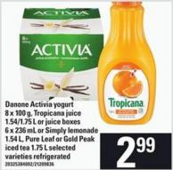 Danone Activia Yogurt 8 X 100 G - Tropicana Juice 1.54/1.75 L Or Juice Boxes 6 X 236 Ml Or Simply Lemonade 1.54 L - Pure Leaf Or Gold Peak Iced Tea 1.75 L
