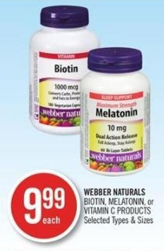 Webber Natural Biotin - Melationin or Vitamins C Products