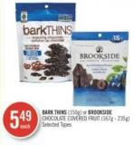 Bark Thins (150g) or Brookside Chocolate Covered Fruit (167g - 235g)
