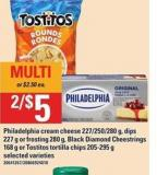 Philadelphia Cream Cheese - 227/250/280 G - Dips - 227 G Or Frosting - 280 G - Black Diamond Cheestrings - 168 G Or Tostitos Tortilla Chips - 205-295 G