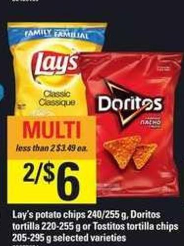 Lay's Potato Chips 240/255 G - Doritos Tortilla 220-255 G Or Tostitos Tortilla Chips 205-295 G