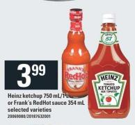Heinz Ketchup - 750 Ml/1 L or Frank's Redhot Sauce - 354 mL