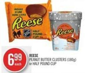 Reese  Peanut Butter Clusters (180g) or Half Pound Cup