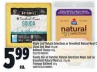 Maple Leaf Natural Selections Or Greenfield Natural Meat Co. Sliced Deli Meat 175 G Or Bothwell Cheese 170 G