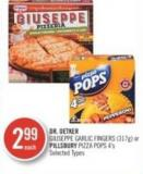 Dr. Oetker Giuseppe Garlic Fingers (317g) or Pillsbury Pizza Pops (4's)