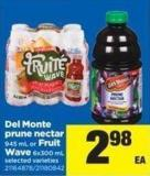 Del Monte Prune Nectar 945 Ml Or Fruit Wave 6x300 Ml
