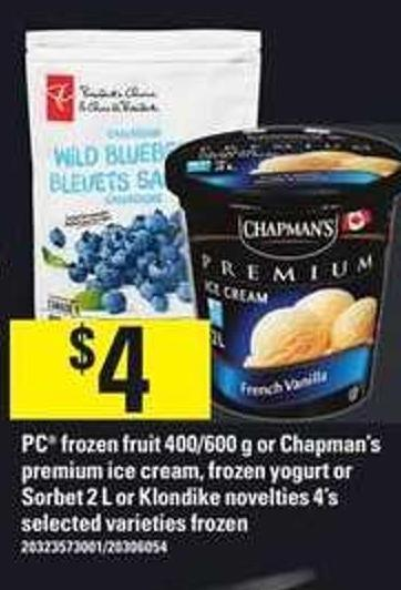 PC Frozen Fruit - 400/600 G Or Chapman's Premium Ice Cream - Frozen Yogurt Or Sorbet - 2 L Or Klondike Novelties - 4's