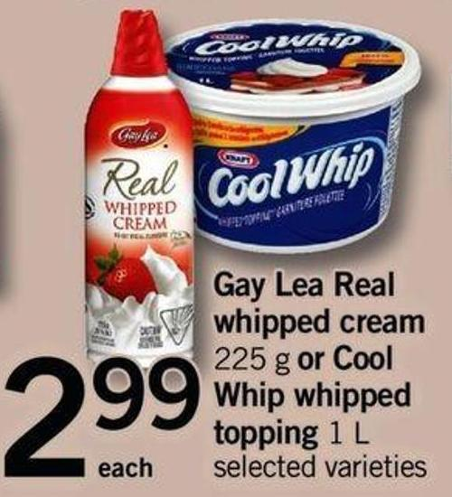 Gay Lea Real Whipped Cream - 225 G Or Cool Whip Whipped Topping - 1 L
