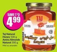 Taj Natural Honey 500 g Amira Almonds Natural 300 g