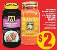 Classico Pasta Sauce - 410/650 mL or VH Cooking or Dipping Sauces - 341-355 mL