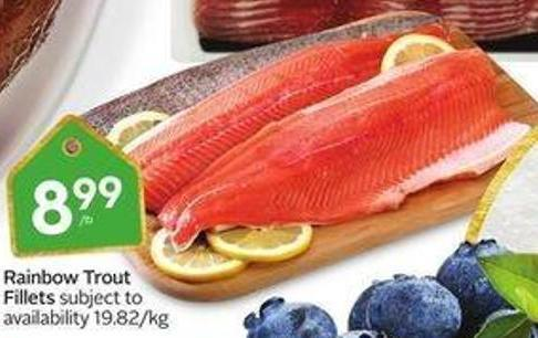 Rainbow Trout Fillets Subject To Availability 19.82/kg