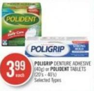 Poligrip Denture Adhesive (40g) or Polident Tablets (20's - 40's)