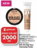 Nyx High Glass Illuminating Powder or Annabelle Perfect Fit Makeup Products