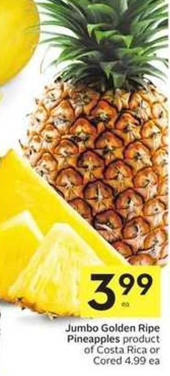 Jumbo Golden Ripe Pineapples Product of Costa Rica or Cored 4.99 Ea