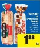 Wonder Or D'italiano Bread - 600/675 g