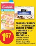 Campbell's Broth 900 mL or Clover Leaf Smoked Oysters or Mussels 85 g or Cape Pride Peaches 796 mL
