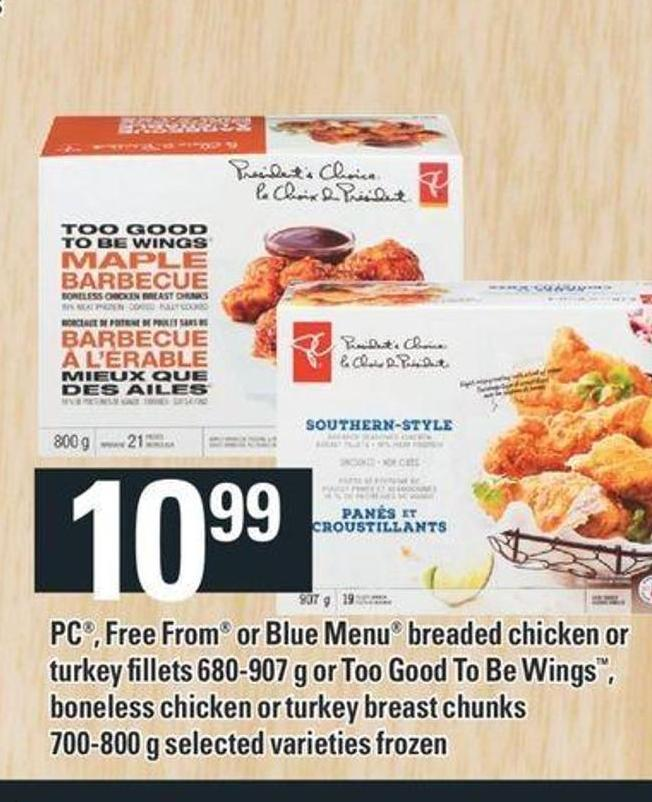 PC - Free From Or Blue Menu Breaded Chicken Or Turkey Fillets 680-907 G Or Too Good To Be Wings - Boneless Chicken Or Turkey Breast Chunks 700-800 G