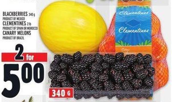 Blackberries 340 g Or Clementines 2 Lb Or Canary Melons