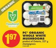 PC Organic Whole White Mushrooms - 227 g
