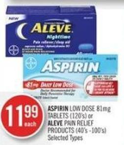 Aspirin Low Dose 81mg Tablets (120's) or Aleve Pain Relief Products (40's - 100's)