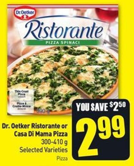 Dr. Oetker Ristorante or Casa Di Mama Pizza 300-410 g Selected Varieties