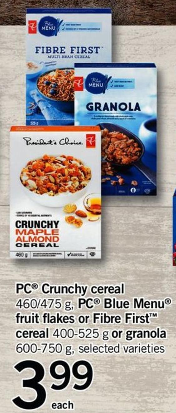 PC Crunchy Cereal 460/475 G - PC Blue Menu Fruit Flakes Or Fibre First Cereal 400-525 G Or Granola 600-750 G
