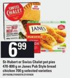 St-hubert Or Swiss Chalet Pot Pies - 470-800 G Or Janes Pub Style Bread Chicken - 700 G