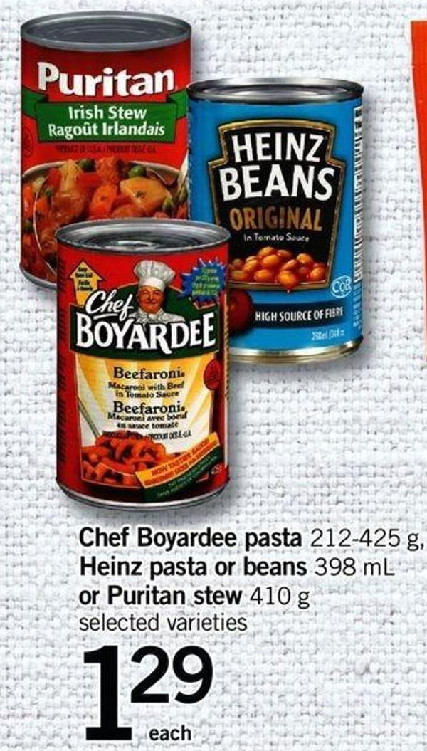 Chef Boyardee Pasta - 212-425 G - Heinz Pasta Or Beans - 398 Ml Or Puritan Stew - 410 G