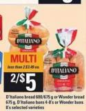 D'italiano Bread - 600/675 g Or Wonder Bread - 675 g - D'italiano Buns - 4-8's Or Wonder Buns - 8's