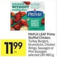 Maple Leaf Prime Stuffed Chicken - Turkey Burgers - Drumsticks - Chicken Wings - Sausages or Mini Sausages Selected 281-960 g