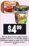 Ben & Jerry's Non-dairy Frozen Dessert - 500 Ml Or Mccain Deep 'N Delicious Cakes Or Pies - 400-680 G