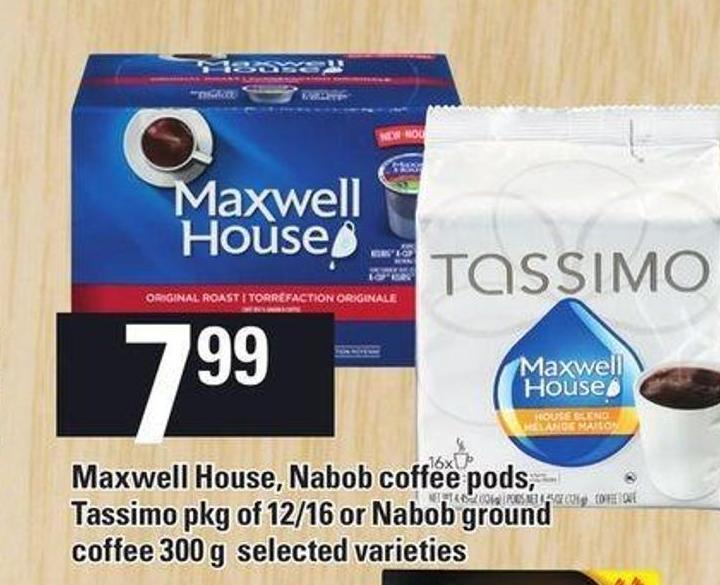 Maxwell House - Nabob Coffee PODS - Tassimo - Pkg Of 12/16 Or Nabob Ground Coffee - 300 G