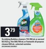 Scrubbing Bubbles Cleaners - 710-950 Ml Or Aerosol - 567/623 G - Vim - 500/700 Ml Or Fantastik All Purpose Cleaner - 650 Ml