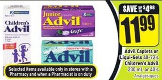 Advil Caplets or Liqui-gels 40-72's Children's Advil 230 mL or 40's