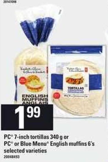 PC 7-inch Tortillas - 340 G Or PC Or Blue Menu English Muffins - 6's