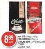 Mccafé (300g - 340g) - Tim Hortons (300g) or Ethical Bean (227g) Ground Coffee