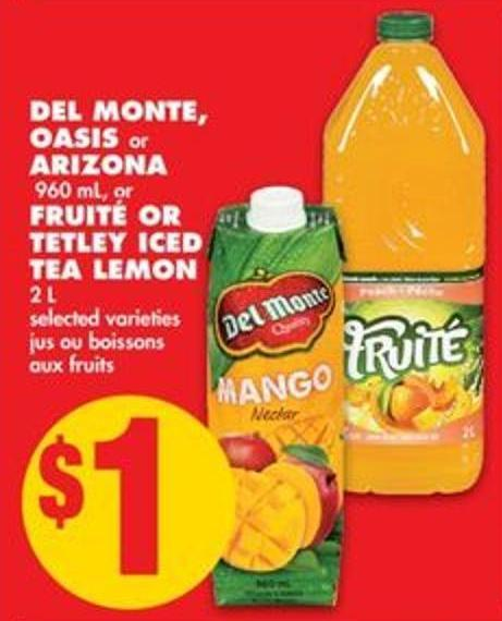 Del Monte - Oasis Or Arizona - 960 mL or Fruité Or Tetley Iced Tea Lemon - 2 L