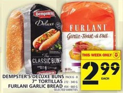 Dempster's Deluxe Buns Or 7in Tortillas Or Furlani Garlic Bread