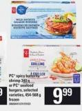PC Spicy Butterfly Shrimp 340 G Or PC Seafood Burgers.454-568 g