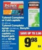 Tylenol Complete Or Cold Caplets - 20-40's Or Tylenol Complete Syrup - 170/180 mL - Benylin All-in-one Caplets 24's - Liquid Gels - 20's Or Syrup - 170-250 mL